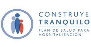 CONSTRUYE TRANQUILO, PLAN DE SALUD PARA HOSPITALIZACIÓN noticias