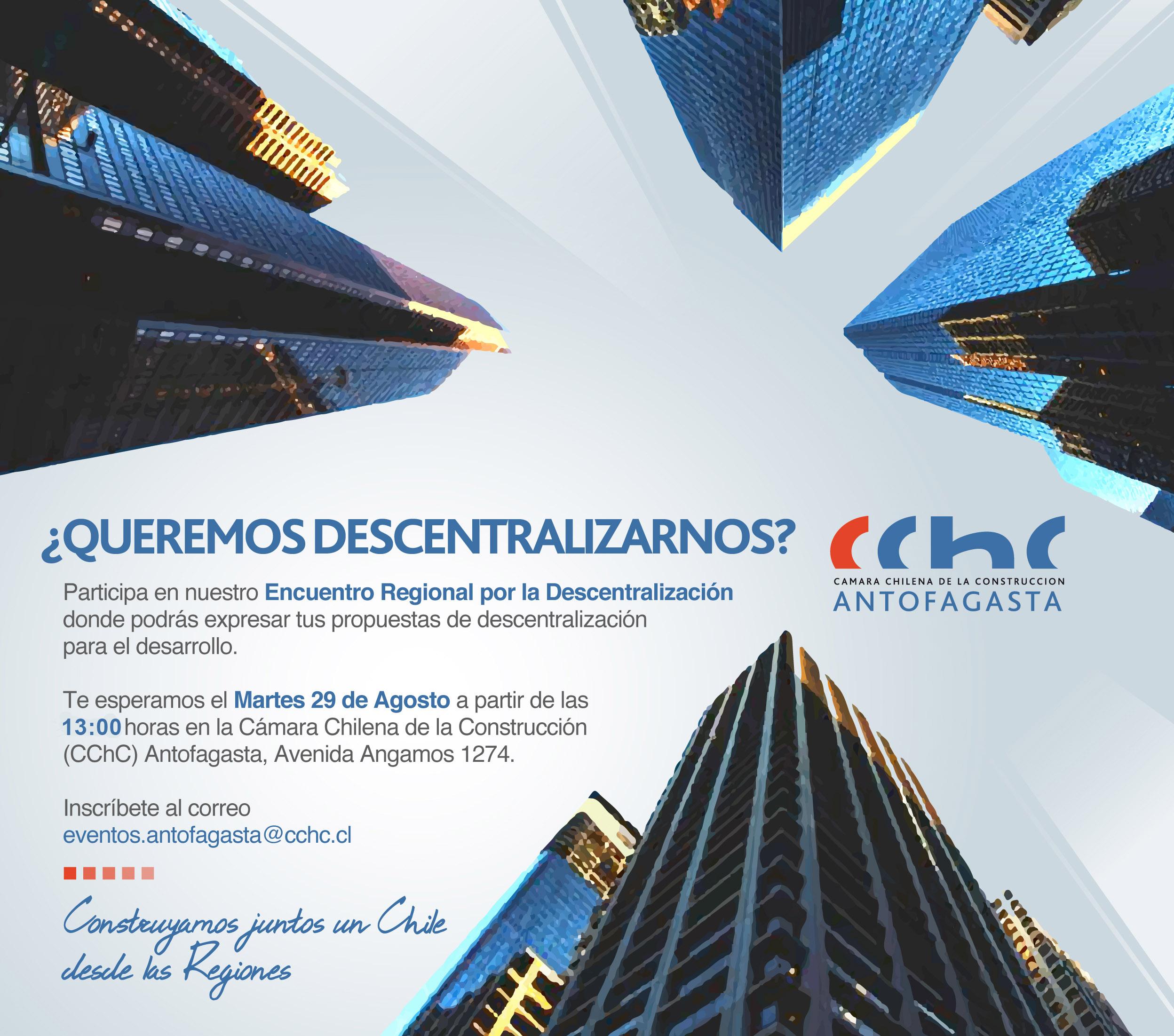CChC Antofagasta convoca a Encuentro Regional por la Descentralización noticias