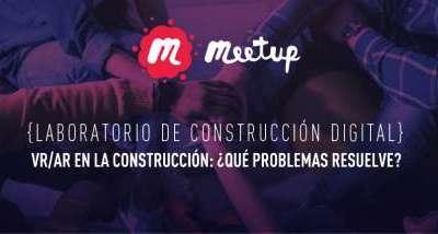 MeetUP / Laboratorio Construcción Digital