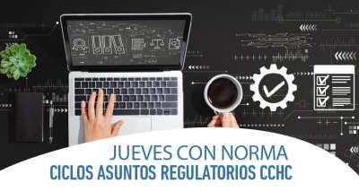 Jueves con Norma - Ciclos Asuntos Regulatorios CChC